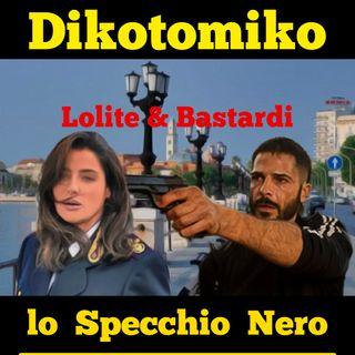 Lo Specchio Nero E19S02 - Lolite & Bastardi - 04/03/2021