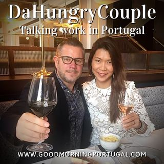 Portugal news, weather & DaHungryCouple on (the future of) work in Portugal
