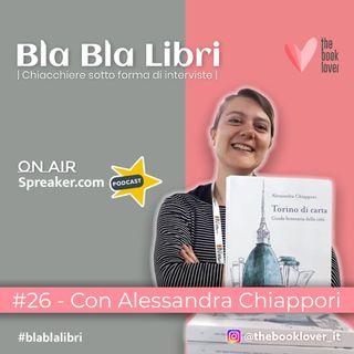 Bla Bla Libri #26 Con Alessandra Chiappori