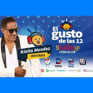 El Gusto de las 12 -Episodio 38- 21 August 2019 - Kinito Mendez