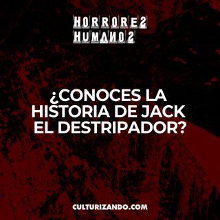 ¿Conoces la historia de Jack el Destripador? • Crimen y Terror • Culturizando