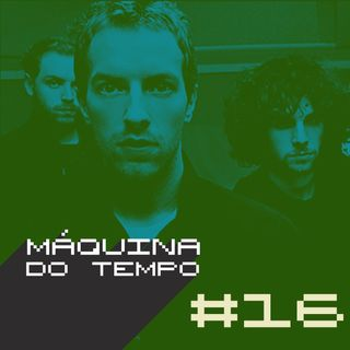 Episódio #16 - Coldplay, New Order, Lulu Santos e mais!
