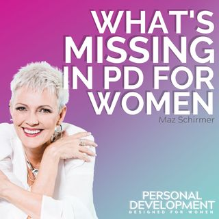 What's MISSING for Women in Personal Development