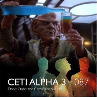 087 - Don't Order the Cardassian Sunrise