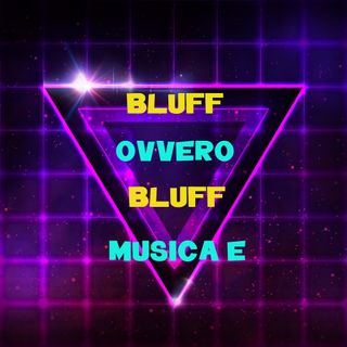 BLUFF OVVERO BLUFF del 22 09 19 + IL MEGLIO DI RADIO BLUFF INTERNATIONAL