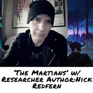 'The Martians' w/ Researcher-Author: Nick Redfern 10/18/20