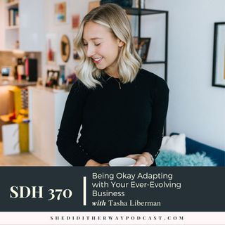 SDH 370: Being Okay Adapting with Your Ever-Evolving Business