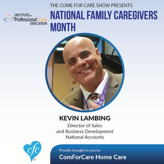11/16/16: Kevin Lambing from IPCed discusses National Family Caregivers Month Hosted by Nicol Rupolo ComForCare Stamford