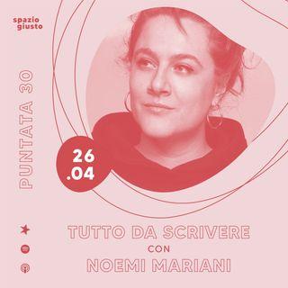 Puntata 30 - Tutto da scrivere: un nuovo concetto di lavoro e multipotenzialità con Noemi Mariani