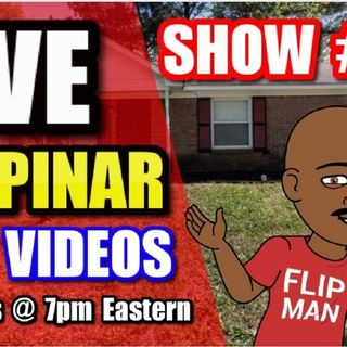 Live Show #69 | Flipping Houses Flippinar: House Flipping With No Cash or Credit 08-30-18
