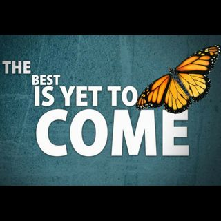 6-17-18 LifeBridge: The Best Is Yet To Come (Father's Day)