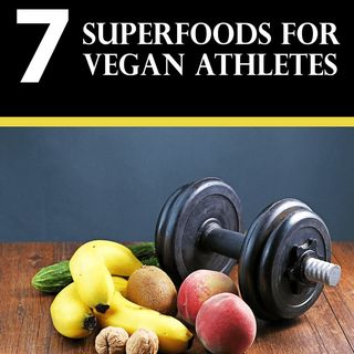 7 Super Foods For Vegan Athletes