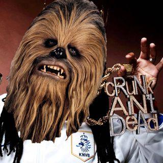 197: Crunkin' Chewbacca