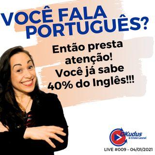 #009 - VOCÊ FALA PORTUGUÊS_ Então presta atenção! Você já sabe 40_ do Inglês!!!