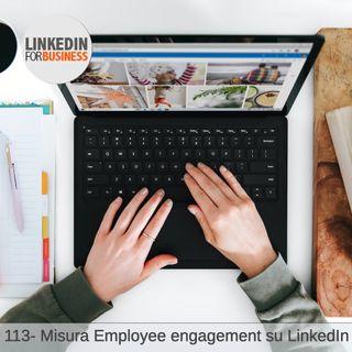 113- Misura e migliora l'employee-engagement su LinkedIn