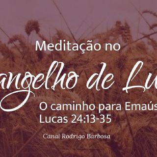 Episódio 136 - Lucas 24:13-35 - O Caminho De Emaús Rodrigo Barbosa