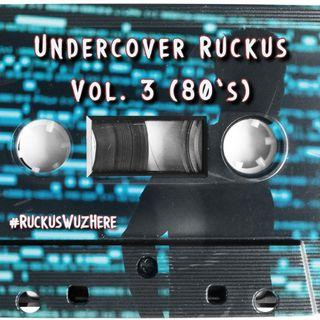 Undercover Ruckus Vol. 3