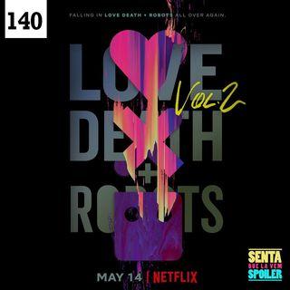 EP 140 - Love, Death + Robots (vol.2)
