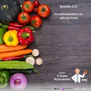 015 Os antioxidantes e os radicais livres