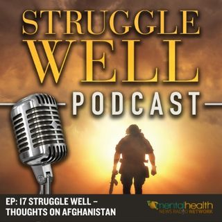 Struggle Well – Thoughts on Afghanistan