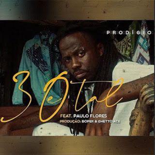 Prodigio feat. Paulo Flores - 30 e Tal (Rap) (BAIXAR AQUI MP3)