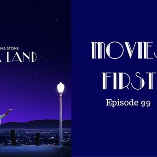 La La Land - Movies First with Alex First & Chris Coleman Episode 99