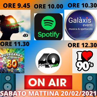 """Radio 40 """"Forty Morning"""" Sabato Matt. 20/02/2021"""