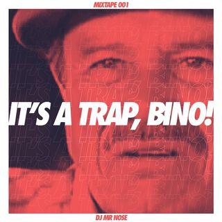 It's a Trap, BINO! - Dj Mr.NOSE Mixtape_001