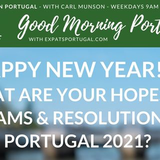 Hopes, dreams & resolutions for life in Portugal, 2021