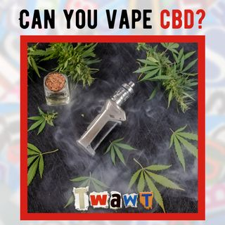 Should You Vape CBD oil?