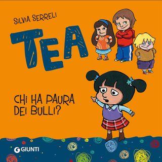 Audiolibri per bambini: Tea, chi ha paura dei bulli (Silvia Serreli) www.radiogiochiecolori.it
