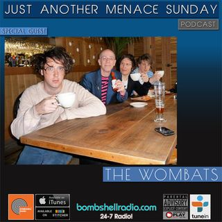 Just Another Menace Sunday #811 w/ The Wombats