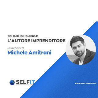 Selfit Summit - Self-Publishing e l'Autore Imprenditore - A cura di Michele Amitrani