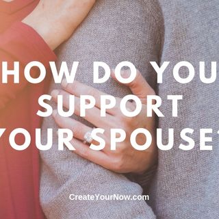 1701 How Do You Support Your Spouse?