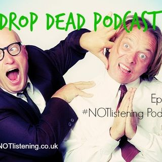 Ep.138 - Drop Dead Podcast