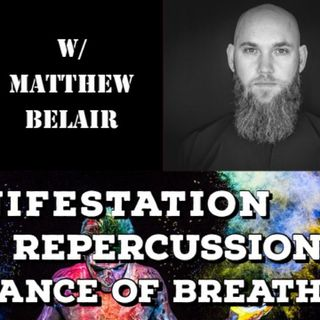 Manifestation, Karmic Repercussions & Importance of Breath with Matthew Belair