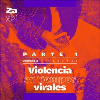Parte 1: Violencia en tiempos virales