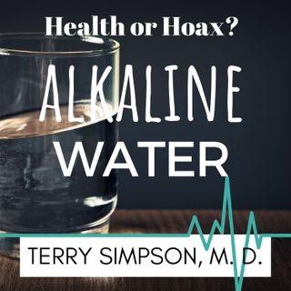 Alkaline Water: Con or Medicine? [S2E02]