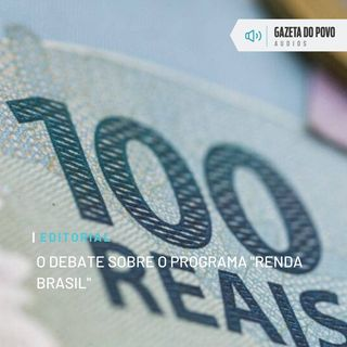 "Editorial: O debate sobre o programa ""Renda Brasil"""