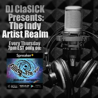 DJ ClaSICK Presents: The Indy Artist Realm Ep. 70 (July 2017 Sets)