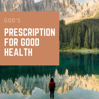 God's Prescription for Good Health