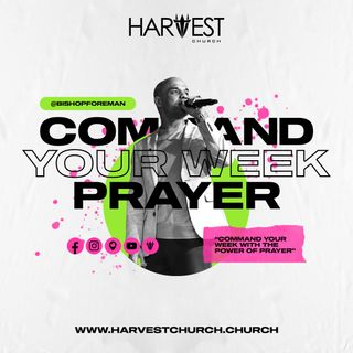 Command Your Week Prayer - January 18, 2021 - Bishop Kevin Foreman