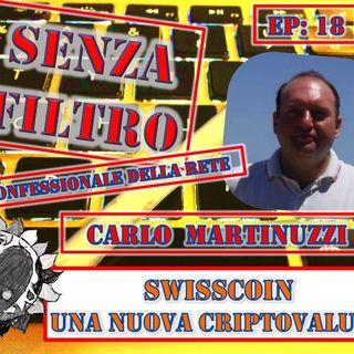 Ep18 Carlo Martinuzzi - SWISSCOIN, una nuova criptodigitale