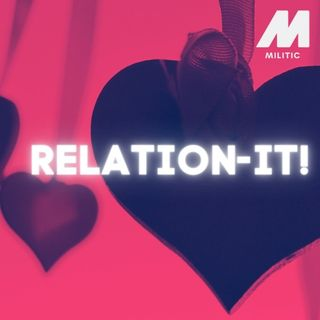 Relation-it! podcast ep 7- Do men just want one thing?