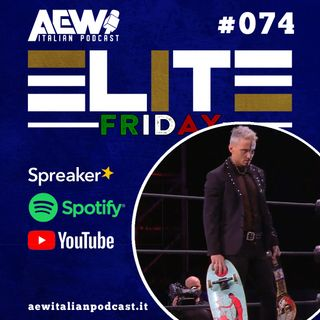Elite Friday - Episodio 074