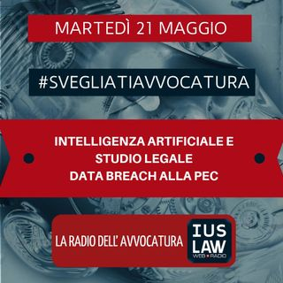 INTELLIGENZA ARTIFICIALE E STUDIO LEGALE – DATA BREACH ALLA PEC – #SvegliatiAvvocatura