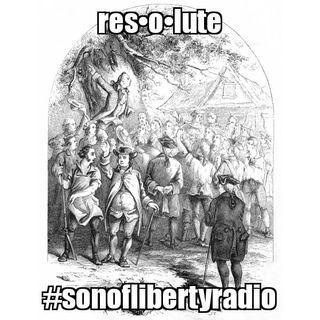 #sonoflibertyradio - Res - o - lute