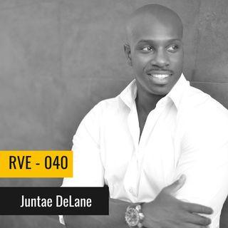 RVE 40 - Juntae DeLane Part 1