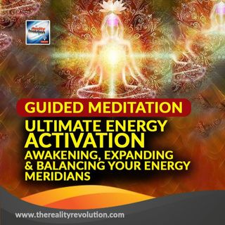#87 GUIDED MEDITATION: THE ULTIMATE ENERGY ACTIVATION - AWAKENING, EXPANDING, AND BALANCING YOUR ENERGY MERIDIANS 111HZ  372HZ 396HZ 417HZ 4