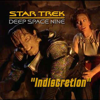 "Season 5, Episode 17 ""Indiscretion"" (DS9) with Mikanhana"